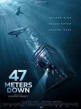47 Meters Down: Une expédition d'observation des requins tourne au cauchemar. Deux soeurs se retrouvent bloquées au fond de l'océan dans une cage d'observation.