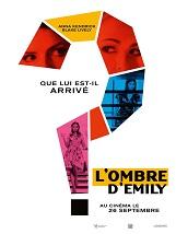 L'Ombre d'Emily: Stephanie cherche à découvrir la vérité sur la soudaine disparition de sa meilleure amie Emily.