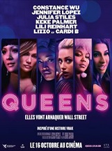 Queens: Des stripteaseuses se lient d'amitié et décident de conjuguer leurs talents pour arnaquer et prendre leur revanche sur leurs riches clients de Wall Street.