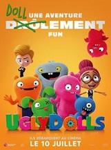 UglyDolls: A Uglyville, l'existence de Moxy et de ses amis UglyDolls est chaque jour un tourbillon de bonheur. Mais la curiosité de Moxy la conduit à se demander ce qui peut bien se trouver de l'autre côté de la montagne longeant Uglyville.